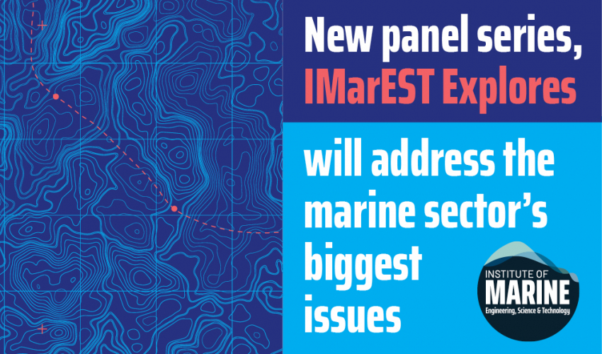 New panel series, IMarEST Explores, will address the marine sector's biggest issues
