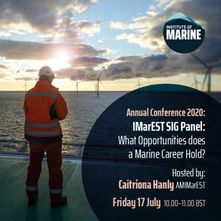 Annual Conference 2020 - IMarEST SIG Panel: What Opportunities does a Marine Career Hold?