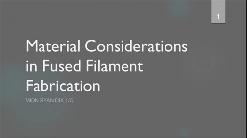 Student Papers Night - Material Considerations in Fused Filament Fabrication