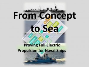 From Concept to Sea - Proving Full Electric Propulsion for Naval Ships
