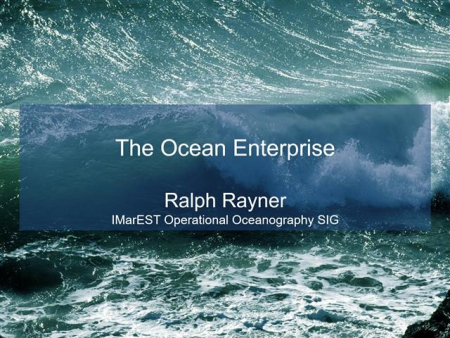 The Ocean Enterprise – understanding and quantifying business activity in support of observing, measuring and forecasting the ocean
