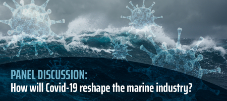 Panel Discussion: How will Covid-19 reshape the marine industry?