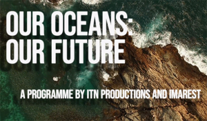 "Join us and feature in ""Our Oceans: Our Future"" – a film with ITN Productions."
